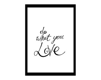 Do what you love - A4 print