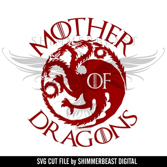 Game Of Thrones Svg Mother Of Dragons Svg Daenerys