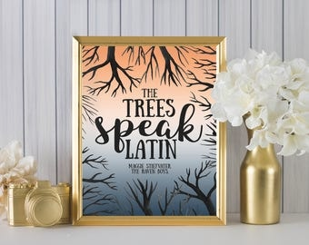 The trees speak latin byMaggie Stiefvater DIGITAL PRINT The Raven Cycle - wall art, home decor, office