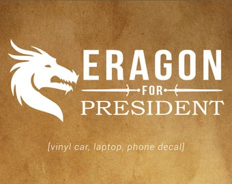 ERAGON For President decal - car, laptop, phone decal - Eragon and Dragon Fans!