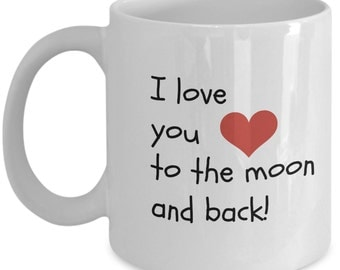 I Love You The Moon And Back - Valentines Gift - Valentines Day Mug