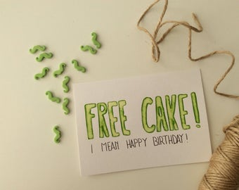 Greeting card birthday! Happy birthday! Free cake!