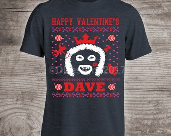 Valentine's Day Funny T Shirt League Of Gentlemen Hello Dave Papa Lazarou  Novelty Gift For Him February Gift