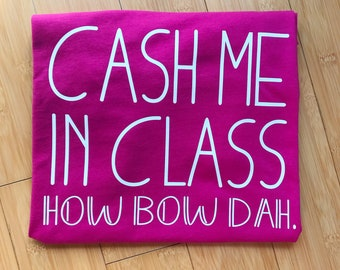 Teacher Shirt- Cash Me In Class