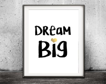 Dream Big Print Quote Large Digital Print Black And White Modern Gold Heart Print Printable Wall Decor Typography Instant Download Saying