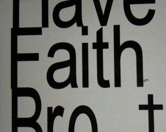 Custom Have Faith Bro Tee