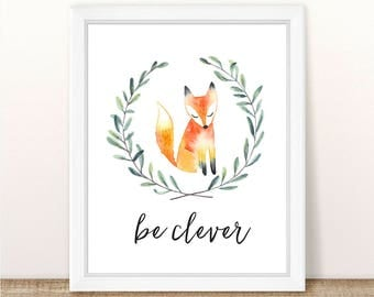 PRINTABLE, Fox Nursery Art Print, Be Clever Fox Art Print, Fox Nursery, Woodland Girl Boy Nursery Printable, Girl Boy Fox, Watercolor Fox