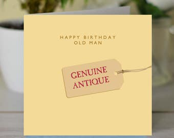 Happy Birthday Old Man - Genuine Antique