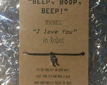 Beep, Boop, Beep means I love you in robot Wishing Bracelet