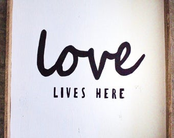 Love Lives Here - Hand Painted Home Sign