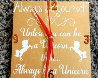 "Clock. unicorn clock. Always be yourself unless you can be a unicorn clock. Size 6*6"" clock girls wall clock."
