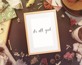 Inspirational Wall art - Its All Good - Positive Quotes - Instant Download 5x7 8x10 11x14 - modern - trendy - black and white - minimalist