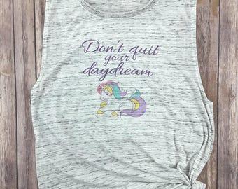 Don't Quit Your Daydream, Unicorn Tank, Unicorn Shirt, Funny Tshirt, Unicorn Tshirt, Funny Unicorn Shirt, Unicorn Tee, Funny Tee, Hipster