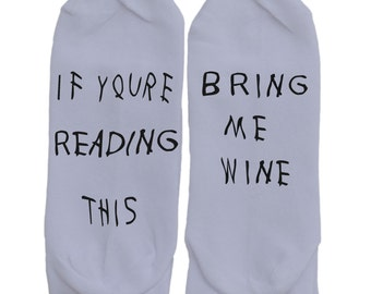 If Your Reading This Bring  Me Wine Socks Funny Socks Wine Socks If You Can Read This Socks Bring Me a wine Gift For Him Gift For Her Mom