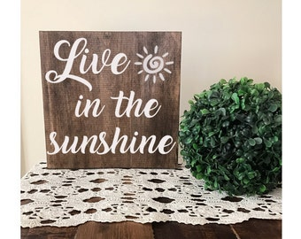 "Live in The Sunshine - stained wood sign - inspirational sign - happy - sunshine - positive vibes - rustic sign 9 1/2"" x 9 1/2"" square sign"