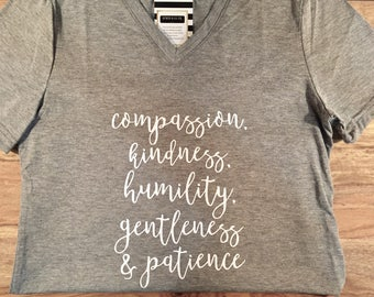Compassion Kindness Patience Humility Gentleness Custom V Neck Tee woman kids toddler infant shirt / Christian Shirt / Religious Shirt gift