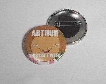 "Arthur This Isn't Weed Meme Button 2.25"""