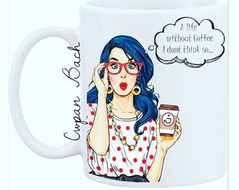 A Life Without Coffee' Ceramic Mug