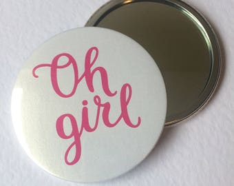 Oh Girl Pocket Mirror -  Hand mirror - pocket mirror - hand held mirror - handbag mirror - small mirror - Birthday Gift