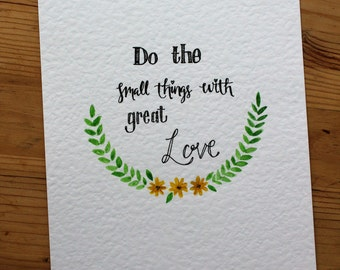 Do the small things with great love | Mother Theresa | Inspirational Quote | Handmade