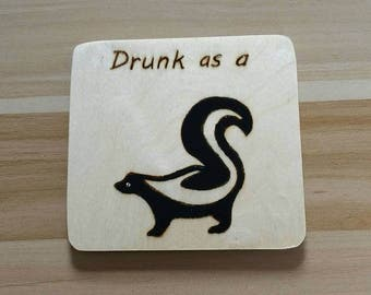 Drunk skunk Wooden handmade coaster.