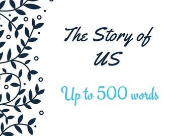 The Story of Us- Engagement- How we met- Writing Services- Wedding- Our Story- Engagement Story