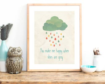 You make me happy when Skies Are Grey Print, 11x14, Nursery Wall Art, Kid's Art Decor, Gender Neutral Nursery, Children's Room Decor