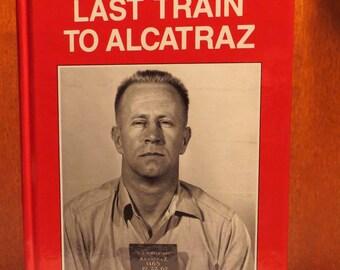 INSCRIBED ** - FIRST HARDCOVER edition  - Last Train to Alcatraz