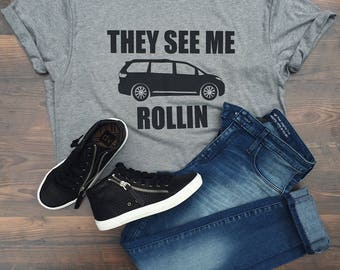 They See Me Rollin - Van life - rap song shirt - Funny Tshirt - gifts for her - gifts for him - song lyrics shirt - super soft tee - unisex