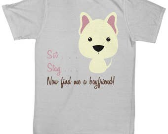 Cute Pup T Shirt, Boyfriend T Shirt, Puppy T Shirt