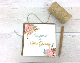 See you at the altar groomy - wedding day card - wedding card to groom - wedding card to bride  - wedding card to husband - wedding card