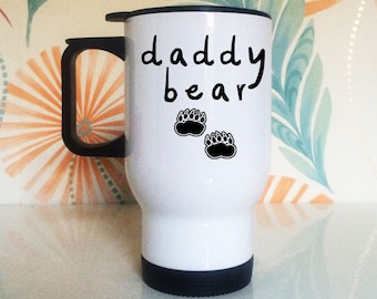 Daddy Bear TRAVEL MUG - Dad Gifts - Fathers Special Gift