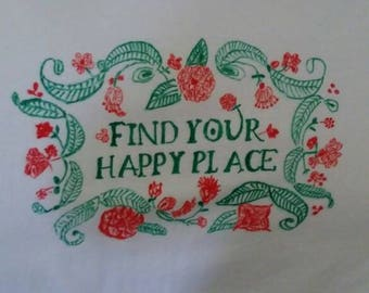Adult Size small, Find Your Happy Place is hand painted on a 100% cotton crew neck T-shirt. .