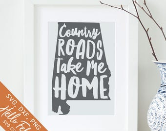 Alabama Svg, Country Svg, Country Roads Take Me Home Svg, Dxf, Jpg, Svg files for Cricut, Svg files for Silhouette, Vector Art, Clip Art