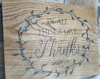 In all things give thanks, wood sign