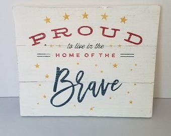 Proud to live in the home of the brave