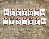 Bride To Be Banner - Printable Bunting - Bridal Shower Decor - Floral, Red, Burgundy, HOLLY Collection - DIY - Instant Download