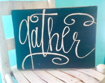 Gather Sign. hand lettered faux calligraphy farmhouse style wood sign 9x12 inches. ready to ship