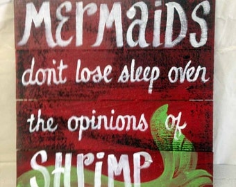 Mermaids don't lose sleep over the opinions of shrimp sign beach wall decor pallet wood indoor outdoor