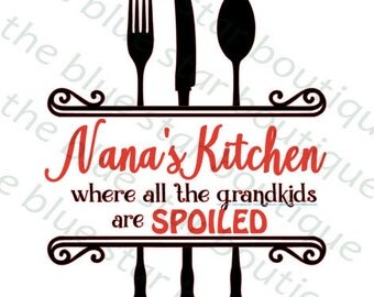 Nana's Kitchen SVG Cut File, svg, jpeg, eps, dxf, png, pdf, Silhouette, Cricut