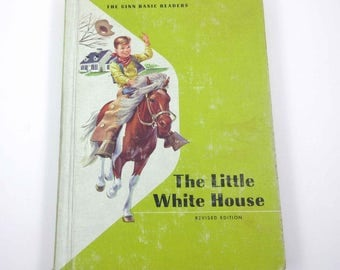 The Little White House Vintage 1960s Children's Reader or Textbook by Ginn and Co.