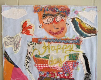 oh happy day - Vintage Fabric Scraps Collage Folk Art  -  Primitive Naive Recycled  Materials - myBonny