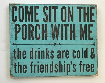 Come sit on the porch with me signs - limited number available - by Old Barn Rescue Company