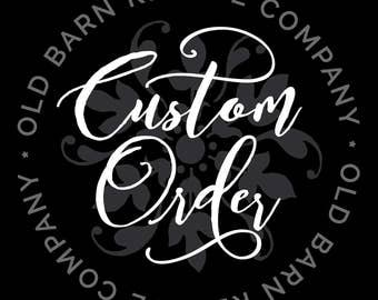 custom order for Robert B