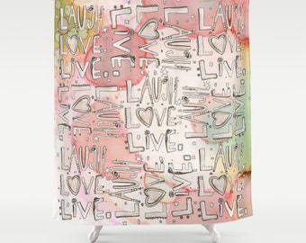 Laugh Love Live Shower Curtain Floral inspirational Shower Curtain Shabby chic shower painted shower curtain art abstract shower curtain