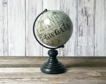 "Globe Hand Painted Globe Grey Globe 7"" Globe Small Globe Adventure Awaits Globe Hand Lettered Travel Gift"