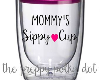 Mommy's Sippy Cup - Stemless Wine Sipper Cup - 10 oz