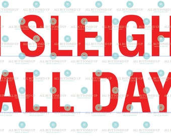 Christmas I Sleigh all day cut file: svg, dxf