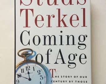 SIGNED Coming of Age Stud Terkel 1995 First Edition AUTOGRAPHED