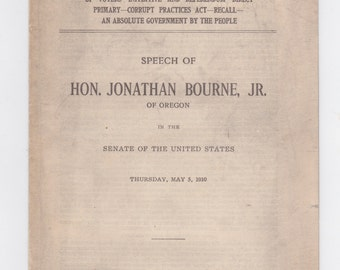 1910 senate speech of Hon. Jonathan Bourne, Jr. Oregon Senator